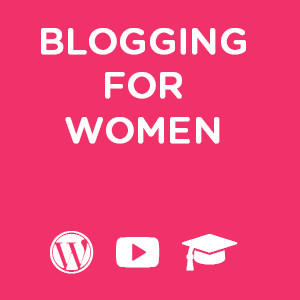 WordPress Blogging for Women